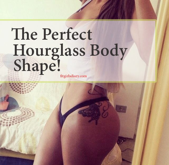 How To Get An Hourglass Figure - Hourglass Body Shape