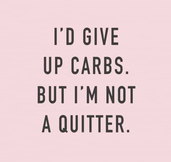 Lose Weight With Carbs - I'd give up carbs