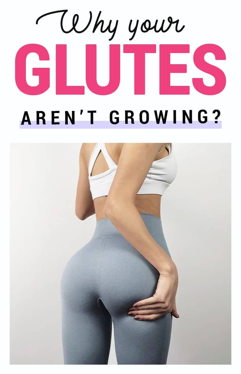 Why Your Glutes Aren't Growing?