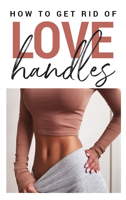 The Best Workouts To Get Rid Of Love Handles - My Love Handles Workouts