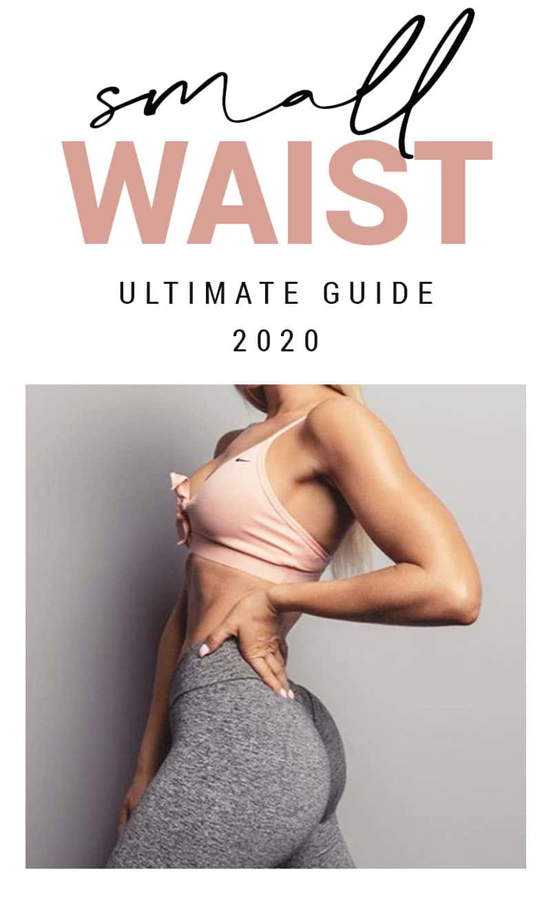 How To Get a Smaller Waist - Ultimate Guide 2020